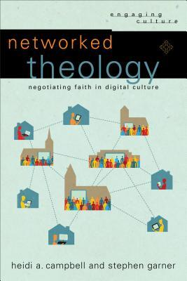Networked Theology: Negotiating Faith in Digital Culture
