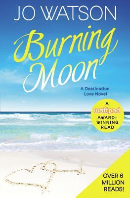 Burning Moon (Destination Love, #1)