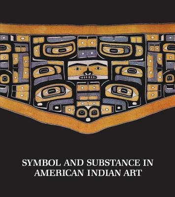 Symbol and Substance in American Indian Art