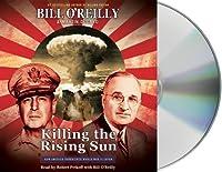 Killing the Rising Sun: How America Vanquished World War II Japan