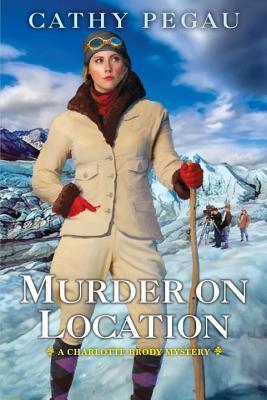 Murder on Location (Charlotte Brody Mystery #3)