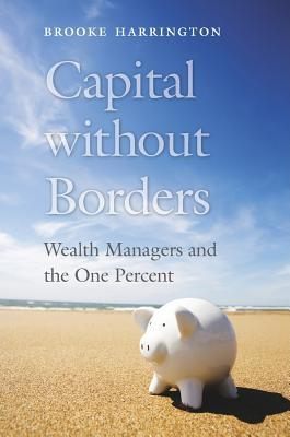 Capital Without Borders: Wealth Managers and the One Percent