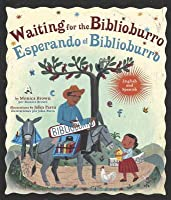Waiting for the Biblioburro/Esperando el Biblioburro: (Spanish-English bilingual edition)