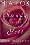Ready for the Yeti (Surprise Passion #1)