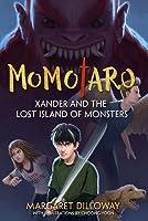 Momotaro Xander and the Lost Island of Monsters (Momotaro, Book 1)