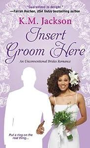Insert Groom Here (Unconventional Brides, #1)