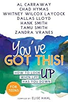 You've Got This!: How to Look Up When Life Has You Down