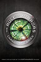 The Rule of Mirrors (The Vault of Dreamers #2)