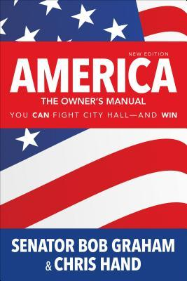 America, the Owner's Manual Making Government Work for You Second Edition