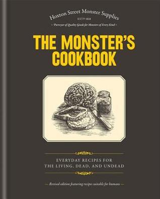 Hoxton Street Monster Supplies: The Monster's Cookbook
