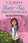 The Truest Heart (The Fairy-Tale Matchmaker, #3)