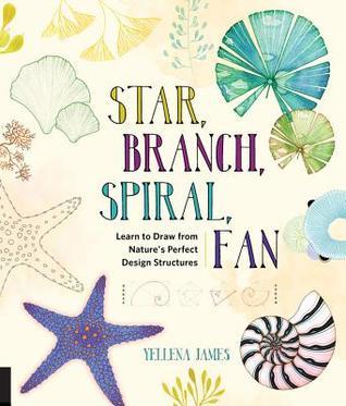 Star, Branch, Spiral, Fan by Yellena James
