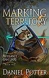 Marking Territory (Freelance Familiars, #2)