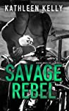 Savage Rebel (Savage Angels MC, #6)