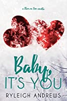 Baby, It's You (Stars On Fire #3.5)