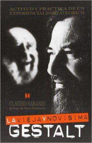 La Vieja Y Novísima Gestalt Actitud Y Práctica By Claudio