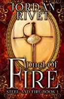 Duel of Fire (Steel and Fire #1)