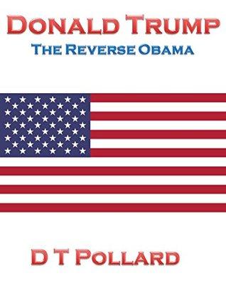 Donald Trump: The Reverse Obama