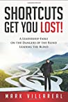Shortcuts Get You Lost!: A Leadership Fable on the Dangers of the Blind Leading the Blind