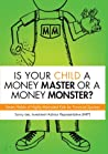 "Is Your Child a Money Master or a Money Monster? by Sunny Istar Lee ""The Eagle ..."