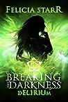 Delirium (Breaking the Darkness, #3)