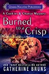 Burned to a Crisp (Cookies & Chance Mystery, #3)