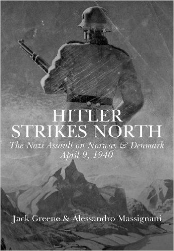 Hitler Strikes North The Nazi Invasion of Norway & Denmark, April 9, 1940