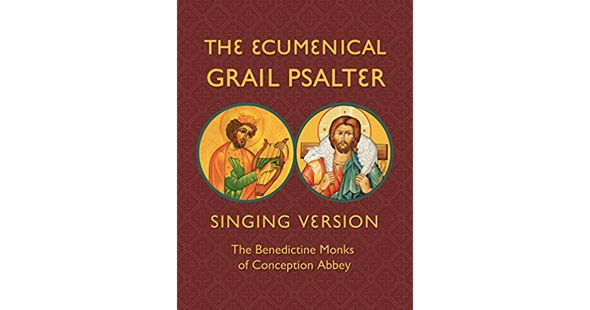 the revised grail psalms singing version the benedictine monks of conception abbey