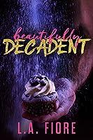 Beautifully Decadent (Beautifully Damaged, #3)