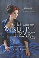 The Girl with the Windup Heart (The Steampunk Chronicles Book 7)