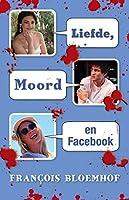 Liefde, moord en Facebook