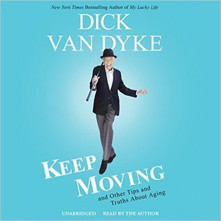 Keep Moving by Dick Van Dyke