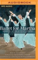 Ballet for Martha: Making Appalachian Spring