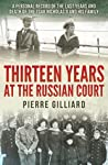 Thirteen Years at the Russian Court by Pierre Gilliard