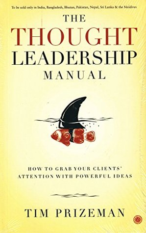 The Thought Leadership Manual by Tim Prizeman