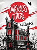 Darkness There: Selected Tales by Edgar Allan Poe