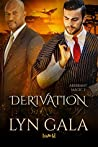 Derivation by Lyn Gala