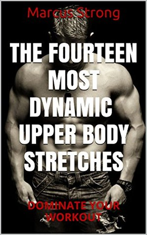 Bodybuilding: The 14 Best UPPER BODY Stretches For Your Exercise