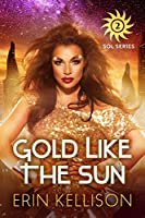Gold Like the Sun: Sol Series 2