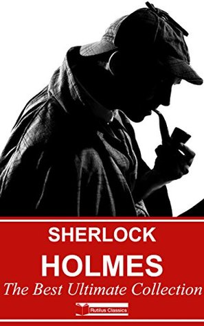 Sherlock Holmes : The Best Ultimate Collection (Illustrated) + Free Audiobooks