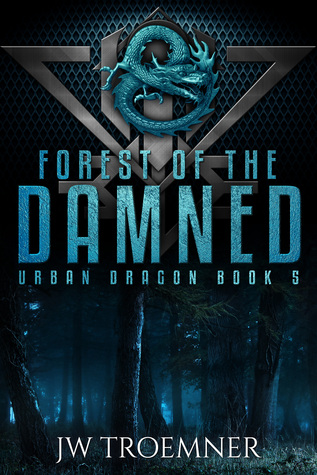 Forest of the Damned (Urban Dragon, #5)
