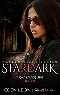 Stardark: How Things Are (Fallen Stars, #1)