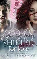 Shifted for Love (Pepper Valley Shifters, #1)