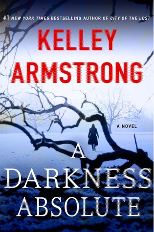 A Darkness Absolute A Rockton Novel