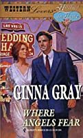 Where Angels Fear (The Blaines and the McCalls of Crockett, Texas, #2; Western Lovers: Hitched in Haste, #8)