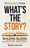 What's the Story? Building Blocks for Fiction Writing (The Storyteller's Toolbox #1)