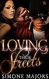Loving These Streets (Loving These Streets Series Book 1)