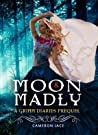 Moon and Madly (The Grimm Diaries Prequels, #8)