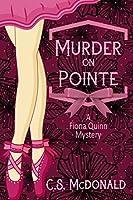 Murder on Pointe (Fiona Quinn Mystery #1)