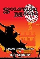 Solstice Magic (A Calgary Stampede Adventure Book 1)